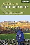 Walking in the Pentland Hills: 30 Walks in Edinburgh's Local Hills (Cicerone Walking Guides)