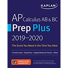 AP Calculus AB & BC Prep Plus 2019-2020: 6 Practice Tests + Study Plans + Targeted Review & Practice + Online (Kaplan Test Prep)