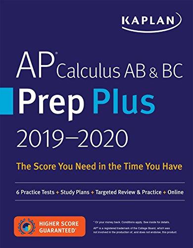 AP Calculus AB & BC Prep Plus 2019-2020: 6 Practice Tests + Study Plans + Targeted Review & Practice + Online (Kaplan Test Prep)