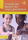 img - for O Estudo das Figuras e dos Corpos Geom tricos book / textbook / text book