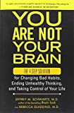 """You Are Not Your Brain - The 4-Step Solution for Changing Bad Habits, Ending Unhealthy Thinking, and Taking Control of Your Life"" av Jeffrey M. Schwartz"