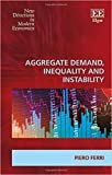Aggregate Demand, Inequality and Instability