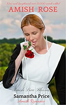 Amish Rose (New and Lengthened. Over 15,000 words added): Amish Romance (Amish Love Blooms) by [Price, Samantha]