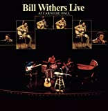 : Bill Withers Live At Carnegie Hall
