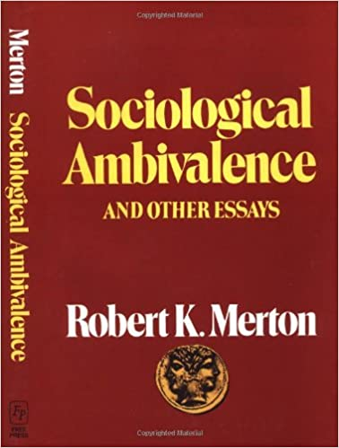 sociological ambivalence other essays robert k merton  sociological ambivalence other essays 0th edition