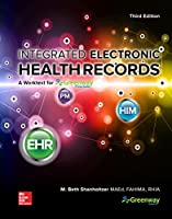 Integrated Electronic Health Records: A Worktext for Greenway Prime Suite, 3rd Edition Front Cover