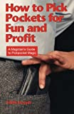 How to Pick Pockets for Fun and Profit, Eddie Joseph, 0941599183
