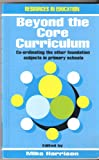 Beyond the Core Curriculum, H. Harrison, 0746306490