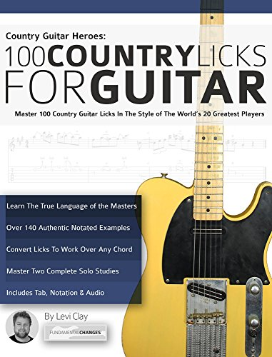 Country Guitar Heroes - 100 Country Licks for Guitar: Master 100 Country Guitar Licks In The Style of The 20 Greatest Players (Play Country Guitar Licks) ()