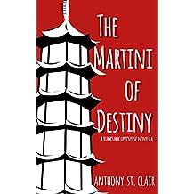 The Martini of Destiny: A Rucksack Universe Fantasy Novella