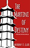 The Martini of Destiny: A Rucksack Universe Novella