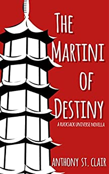 The Martini of Destiny: A Rucksack Universe Fantasy Novella by [St. Clair, Anthony]