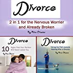 Divorce: 2 in 1 for the Nervous Worrier and the Already Broken | Rita Chester