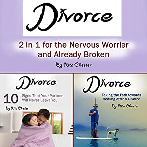 Divorce: 2 in 1 for the Nervous Worrier and the Already Broken Audiobook