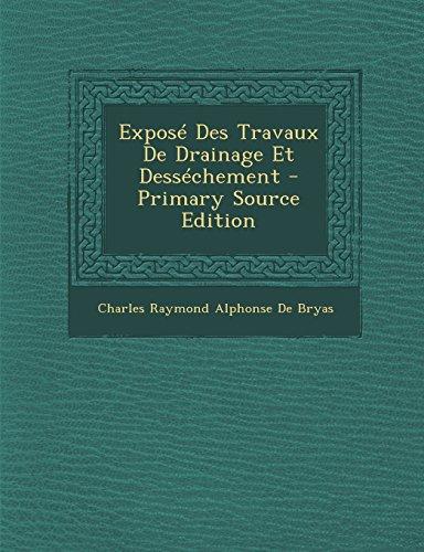Expose Des Travaux de Drainage Et Dessechement - Primary Source Edition (French Edition)