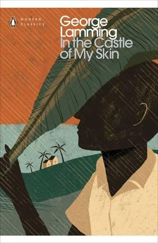 In the Castle of My Skin (Penguin Modern Classics)