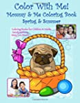 Color With Me! Mommy & Me Coloring Bo...