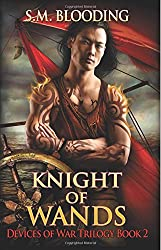 Knight of Wands (Devices of War) (Volume 2)
