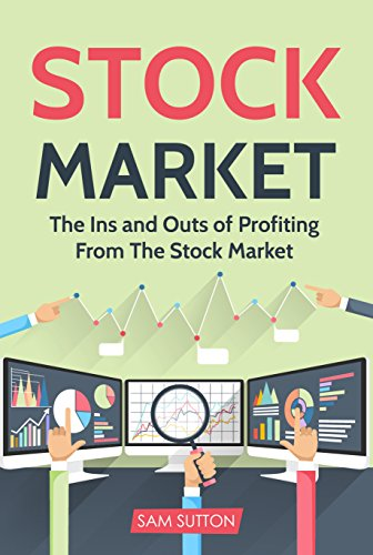 Stock Market: The Ins and Outs of Profiting From The Stock Market (English Edition)