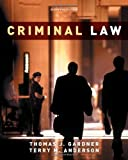 Criminal Law 11th edition by Gardner, Thomas J., Anderson, Terry M. (2011) Hardcover