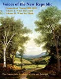 Voices of the New Republic : Connecticut Towns, 1800-1832, , 1878508245