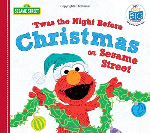 Twas the Night Before Christmas on Sesame Street (My First Big Storybook) (The Christmas Before Night 2019)