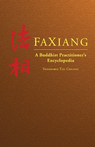 FaXiang: A Buddhist Practitioners Encyclopedia Tzu Chuang