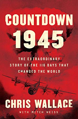 Book Cover: Countdown 1945: The Extraordinary Story of the 116 Days that Changed the World