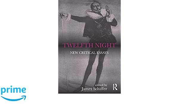 com twelfth night new critical essays shakespeare  com twelfth night new critical essays shakespeare criticism 9781138828476 james schiffer books