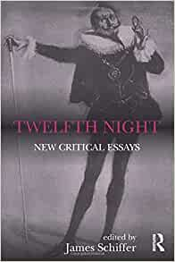 twelfth night new critical essays james schiffer Pris: 401 kr häftad, 2014 skickas inom 5-8 vardagar köp twelfth night av james schiffer på bokuscom.