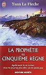 La prophétie du Cinquième Règne : Roman initiatique par La Flèche