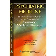 Psychiatric Medicine: The Psychiatrist's Guide to the Treatment of Common Medical Illnesses