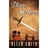 Three Sisters: A British Mystery (Emily Castles Mysteries Book 1)by Helen Smith