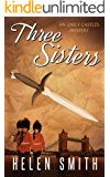 Three Sisters: A British Mystery (Emily Castles Mysteries Book 1)