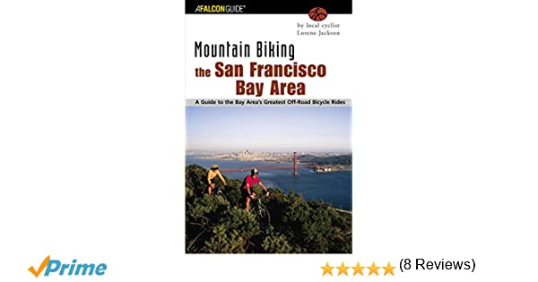 Mountain biking the san francisco bay area a guide to the bay mountain biking the san francisco bay area a guide to the bay areas greatest off road bicycle rides regional mountain biking series lorene jackson fandeluxe Gallery