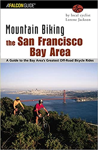 Mountain Biking the San Francisco Bay Area  A Guide To The Bay Area s  Greatest Off-Road Bicycle Rides (Regional Mountain · amazon.com - Amazon ffb6778e6