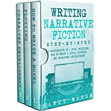 Writing Narrative Fiction: Step-by-Step | 3 Manuscripts in 1 Book | Essential Narrative Writing, Fiction Writing and Narrative Fiction Tricks Any Writer Can Learn (Writing Best Seller 24)