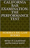 California bar Examination: The Performance Test: e law book, Writer of 2 published performance tests!! Feb 2012