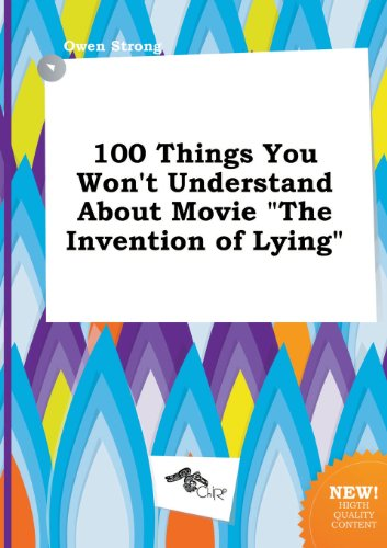 100 Things You Won't Understand about Movie the Invention of Lying
