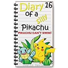 Pikachu Can't Swim: Funny Pokemon Story for Children (Diary of a Silly Pikachu Book 16)