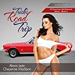 Trish's Road Trip: All American Exhibitionist, Book 3 | Alexis Leitz,Cheyenne Madison