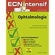 Ophtalmologie: Dossiers progressifs et questions isolées corrigés (French Edition)