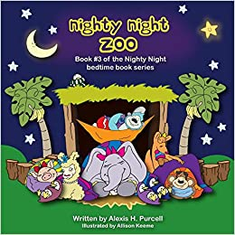 3848dd0908 Amazon.com  Nighty Night Zoo (Nighty Night Bedtime Books Series) (Volume 3)  (9781517314972)  Alexis H Purcell  Books