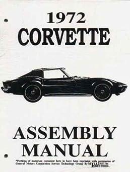 the complete 1972 corvette factory assembly instruction manual 72 rh amazon com 67 Corvette 67 Corvette