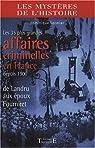 Les 35 plus grandes affaires criminelles en France depuis 1900 : De Landru aux époux Fourniret par Lormier