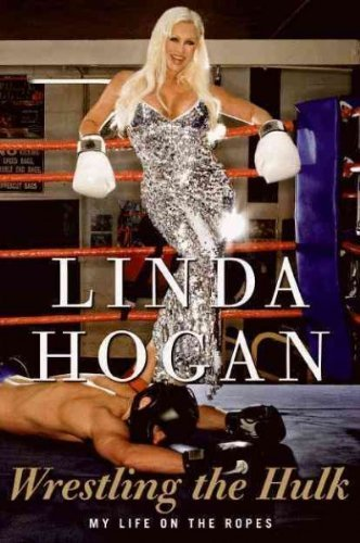 (WRESTLING THE HULK: MY LIFE AGAINST THE ROPES ) By Hogan, Linda (Author) Hardcover Published on (06, 2011)