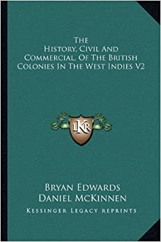 Book The History, Civil And Commercial, Of The British Colonies In The West Indies V2