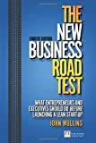 img - for The New Business Road Test: What entrepreneurs and executives should do before launching a lean start-up (4th Edition) (Financial Times Series) book / textbook / text book