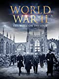 World War II: The Blitz on Dresden