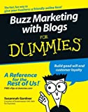 Buzz Marketing with Blogs for Dummies, Susannah Gardner and Xeni Jardin, 076458457X